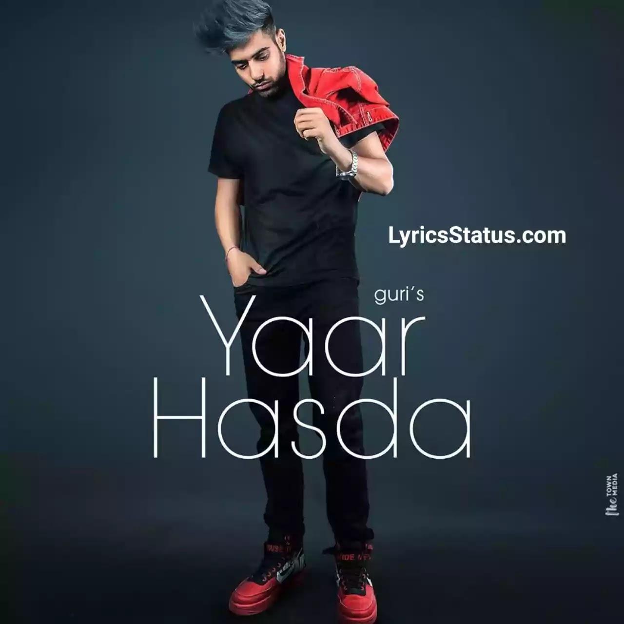 Guri New Song Yaar Hasda Lyrics Status Download Punjabi Song Utton Utton Rehnda Tera Yaar Hasda Par Andron Taan Jal Ke Swaah Ho Gaya